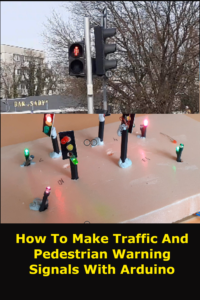 How To Make Traffic And Pedestrian Warning Signals With Arduino