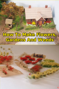 How To Make Scale Model Flowers, Gardens And Weeds.